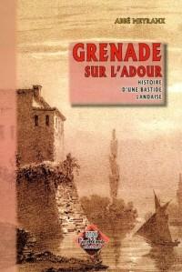 Grenade-Sur-Adour, histoire d'une bastide landaise