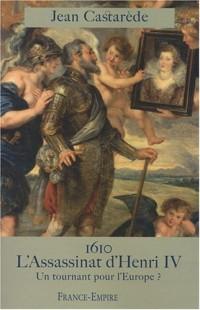 1610 : l'assassinat d'Henri IV : Un tournant pour l'Europe ?
