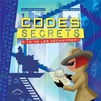 Codes secrets : A toi de les déchiffrer !