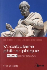 Vocabulaire philosophique : Volume 2, Les mots de la culture