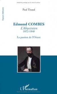 Edmond Combes l'Abyssinien 1812 1848 la Passion de l'Orient