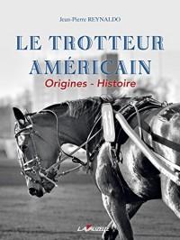 Le Trotteur Américain, Origines - Hstoire