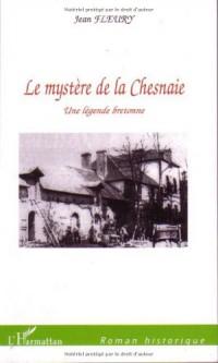Le mystère de la Chesnaie : Une légende bretonne
