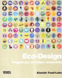 Eco-design. Progetti per un futuro sostenibile