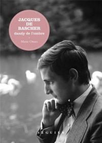 Jacques de Bascher : Dandy de l'ombre