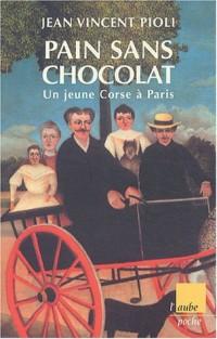 Pain sans chocolat : Un jeune Corse à Paris