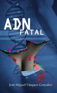 ADN Fatal (Spanish Edition)
