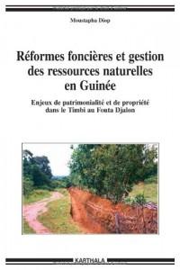Réformes foncières et gestion des ressources naturelles en Guinée : Enjeux de patrimonialité et de la propriété dans le Timbi au Fouta Djalon