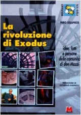 La rivoluzione di Exodus. Idee, fatti e persone delle comunità di don Mazzi