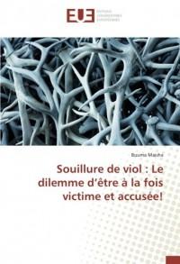 Souillure de viol : Le dilemme d'être à la fois victime et accusée!