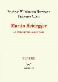Martin Heidegger: La vérité sur ses «Cahiers noirs»