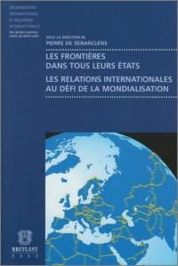 Les frontières dans tous leurs états : Les relations internationales au défi de la mondialisation