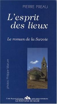 L'esprit des lieux : Le roman de la Savoie