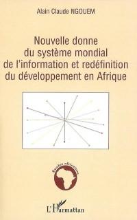 Nouvelle donne du système mondial de l'information et redéfinition du développement en Afrique