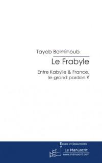 Le Frabyle: Entre Kabylie & France - Le grand pardon ?