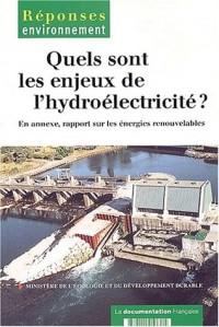 Quels sont les enjeux de l'hydroélectricité ? En annexe, rapport sur les énergies renouvelables