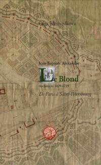 Jean-Baptiste Alexandre Le Blond, architecte 1679-1719 : De Paris à Saint-Pétersbourg