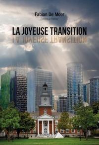 La joyeuse transition