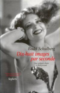 Dix-huit images par seconde, une enfance dorée a Hollywood
