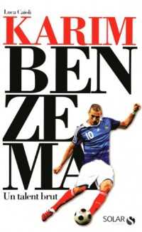Karim Benzema : Un talent brut