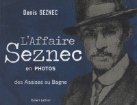 L'affaire Seznec en photos : Des Assises au Bagne