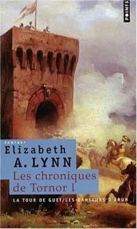 Les Chroniques de Tornor, Tome 1 : La tour de guet