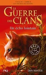 La guerre des Clans, cycle IV - tome 02 : Un écho lointain [Poche]