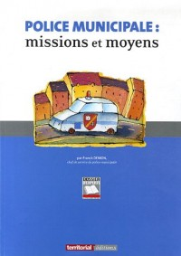 Police municipale : missions et moyens
