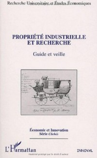 Propriété industrielle et recherche. Guide et veille