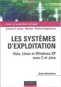 Systèmes d'exploitation : Unix, Linux et Windows XP avec C et Java - Cours et exercices corrigés