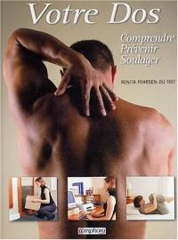 Votre dos : Comprendre, prévenir, soulager