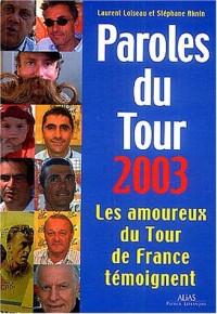 Paroles du Tour 2003 : Les amoureux du Tour témoignent