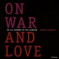 De la guerre et de l'amour : On war and love