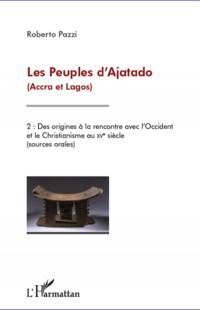 Peuples d'Ajatado (Accra et Lagos) T2 Sources Orales des Origines a la Rencontre avec l'Occident et