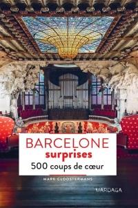Barcelone Surprises - 500 Coups de Coeur