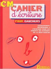 CAHIER D'ECRITURE POUR GAUCHERS CM    (Ancienne Edition)