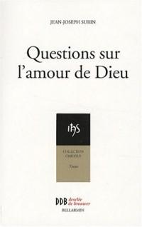 Questions sur l'amour de Dieu