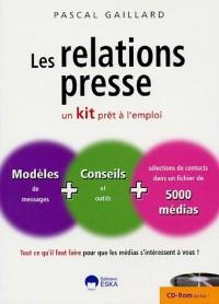 Les relations presse : Un kit prêt à l'emploi (1Cédérom)