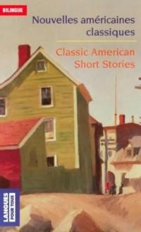 Nouvelles américaines classiques : Classic American Short Stories