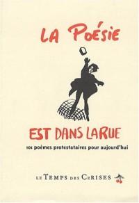 La Poésie est dans la rue : 101 poèmes protestataires pour aujourd'hui
