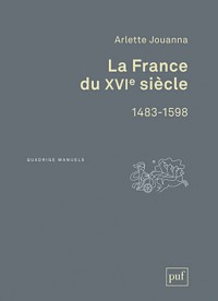 La France du Xvie Siecle - 1483-1598 (2ed)
