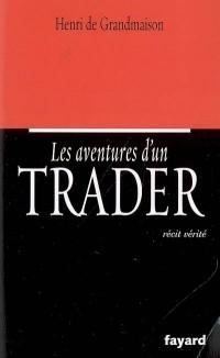Les aventures d'un trader : Récit vérité