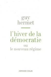 L'hiver de la démocratie : Ou le nouveau régime