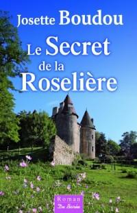 Secret de la Roseliere (le)