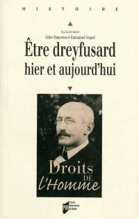 Etre Dreyfusard hier et aujourd'hui