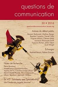 Questions de Communication, N 30/2016. Arenes du Debat Public