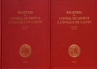 Registres du Conseil de Genève à l'époque de Calvin : Tome 6, 1541, 2 volumes