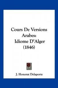 Cours de Versions Arabes: Idiome D'Alger (1846)