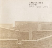 Adolphe Appia, 1862-1928 : acteur, espace, lumière (1981)