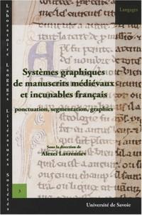 Systèmes graphiques de manuscrits médievaux et incunables français : Ponctuation, segmentation, graphie